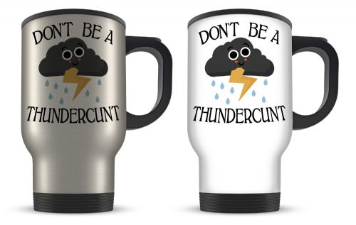 14oz Don't Be A Thundercunt Funny Rude Thundercloud Novelty Gift Aluminium Travel Mug